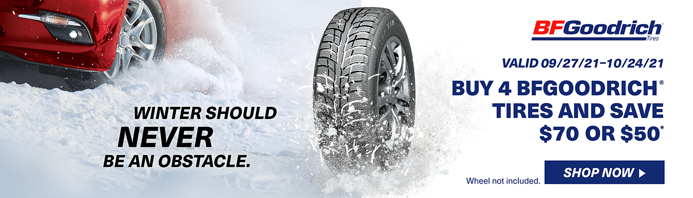 Buy 4 Bfgoodrich tires and save $70 or $50. valid 09/27/21 to 10/24/21.