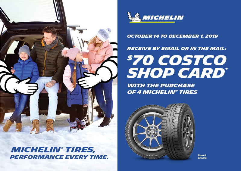 October 14 to December 1, 2019. Get a $70 Costco Shop Card with the purchase of 4 Michelin Tires. Rims not included.