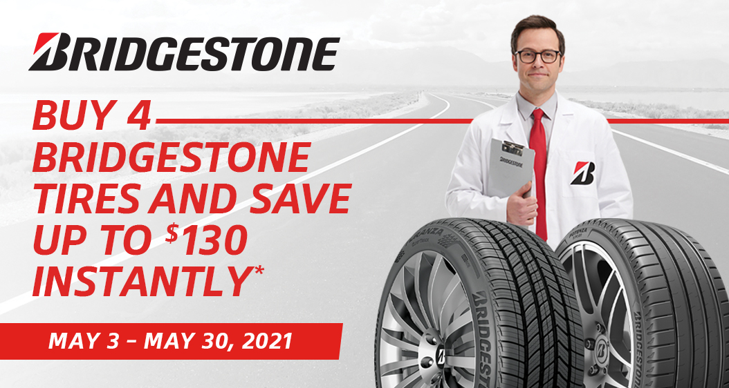 Buy 4 bridgestone tires and save upto $130 instantly from May 3 to may 30.