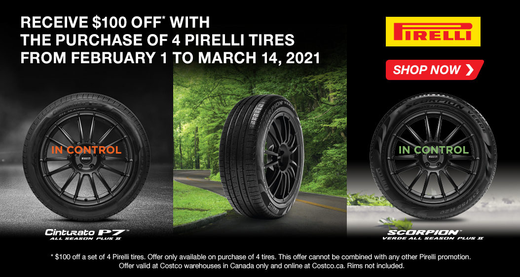 Buy 4 Pirelli Tires and get a $100 off . Valid from 2/1/ 2021 to 3/ 14/ 2021.
