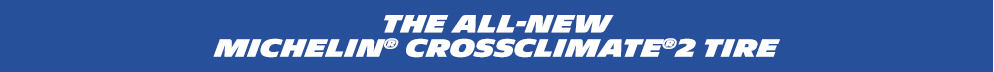 The all-new Michelin CrossClimate2 tire
