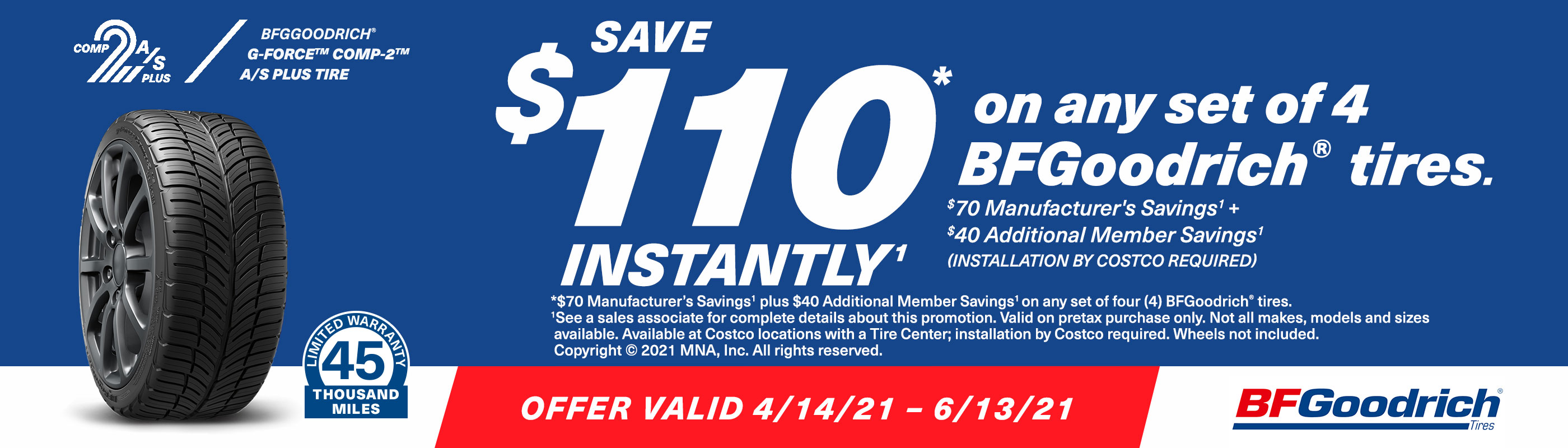 Save $110 Instantly* on any set of four [4] BFGoodrich tires with installation.