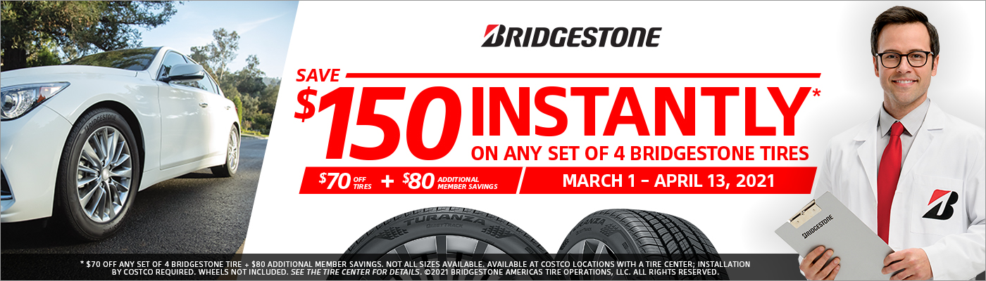 Save $150 Instantly* on any set of four[4] Bridgestone tires with Installation