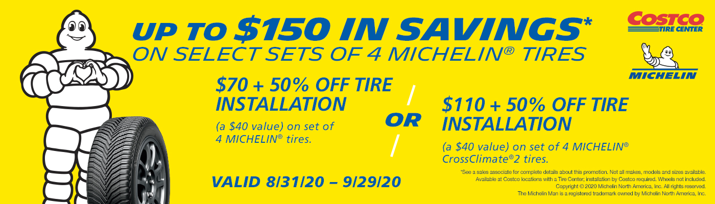 Save up to $150 Instantly* on select sets of 4 Michelin tires with installation