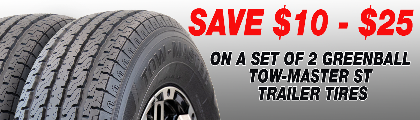 Save $10-$25 On a Set of 2 Greenball Tow-master ST Trailer Tires