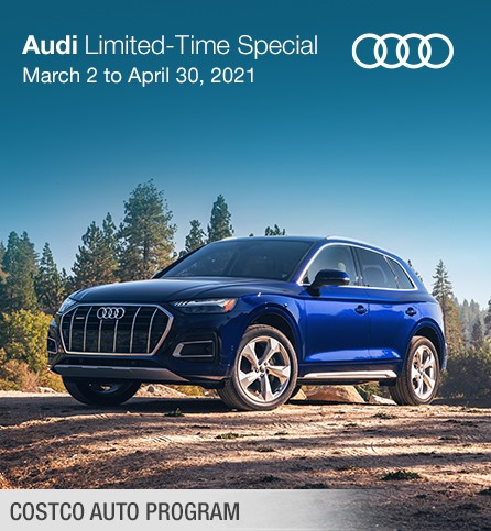 Costco Auto Program. Audi Limited-Time Special, March 2 to April 30,2021.