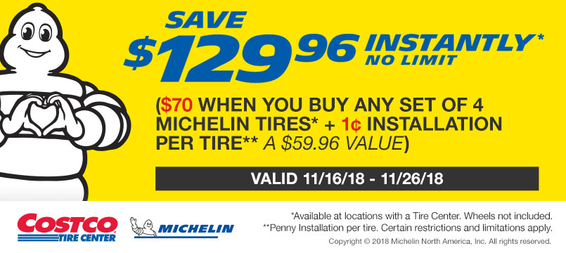 Save $129.96 Instantly ($70 Any Set of 4 Michelin Tires + 1c Installation - a $59.96 value)*.