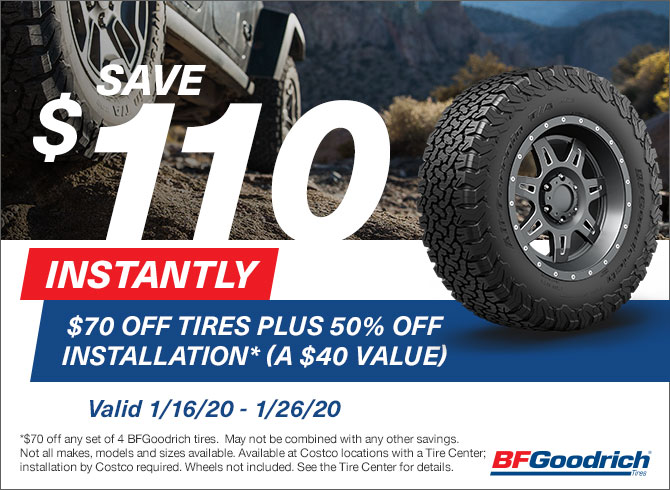 Save $70 Instantly on any set of four[4] BF Goodrich tires.