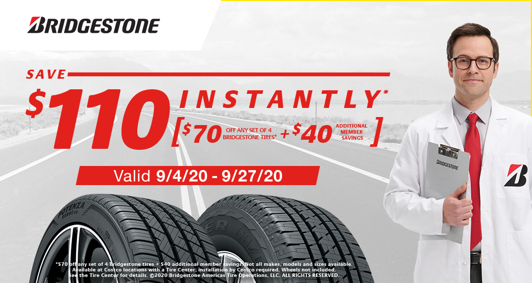 Save $110 Instantly* on any set of four[4] Bridgestone tires with Installation