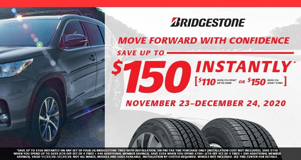 Save up to $150 Instantly* on select sets of four [4] Bridgestone tires.