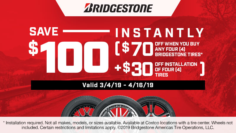Save $100 Instantly ($70 Any Set of 4 Bridgestone Tires* + $30 off Installation of four[4] tire).