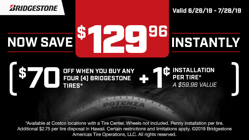 Save $129.96 Instantly ($70 OFF Any set of Bridgestone Tires* + 1¢ Installation per tire** - a $59.96  value)