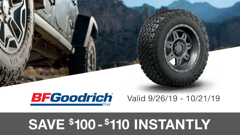 Save $110 or $100 on select sets of 4 BFGoodrich Tires +1c Installation per tire.Additional $2.75 tire disposal fee in Hawaii.