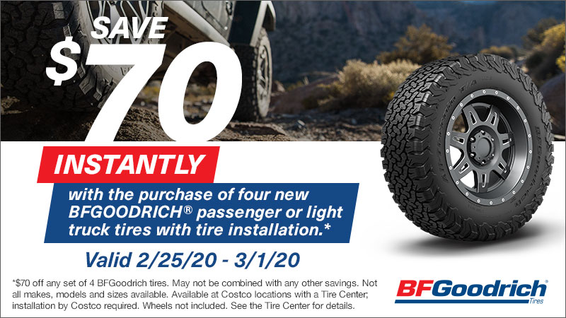 Save $70 Instantly with the purchase of four[4]  new BFGoodrich Passenger or light truck with tire installation.*